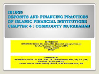 IB1005 DEPOSITS AND FINANCING PRACTICES OF ISLAMIC FINANCIAL INSTITUTIONS CHAPTER 4 : COMMODITY MURABAHAH