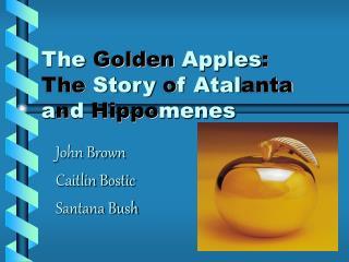 The Golden Apples: The Story of Atalanta and Hippomenes