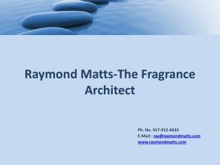 Raymond Matts-The Fragrance Architect