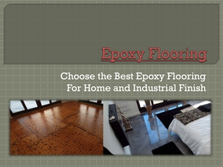 Choose the Best Epoxy Flooring For Home and Industrial Finis