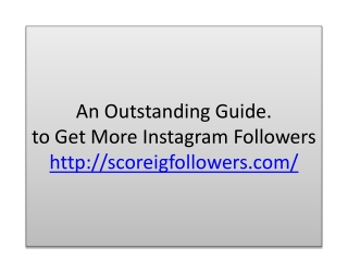 An outstanding guide to get more instagram followers
