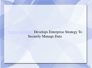 Jyotin Gambhir Develops Enterprise Strategy To Securely Mana