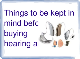 Things to be kept in mind before  buying  hearing aids