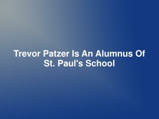 Trevor Patzer Is An Alumnus Of St. Paul's School