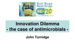 Innovation Dilemma - the case of antimicrobials -