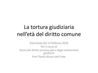 La tortura giudiziaria nell et  del diritto comune