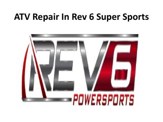 ATV Repair In Rev 6 Super Sports