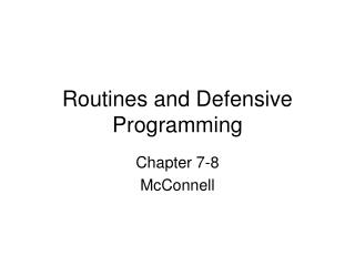 Routines and Defensive Programming