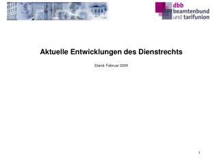 Aktuelle Entwicklungen des Dienstrechts  Stand: Februar 2009
