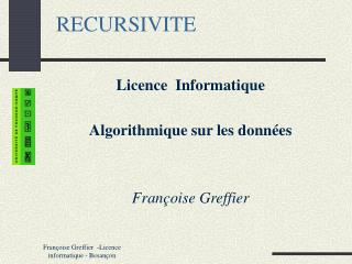 Fran oise Greffier  -Licence informatique - Besan on
