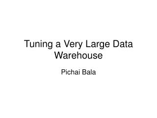 Tuning a Very Large Data Warehouse
