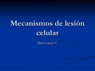 Mecanismos de lesi n celular