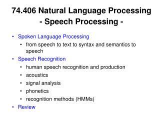 74.406 Natural Language Processing - Speech Processing -