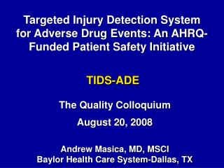 Targeted Injury Detection System  for Adverse Drug Events: An AHRQ-Funded Patient Safety Initiative