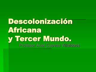 Descolonizaci n Africana  y Tercer Mundo.