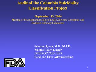 Audit of the Columbia Suicidality Classification Project   September 13, 2004 Meeting of Psychopharmacological Drugs Adv