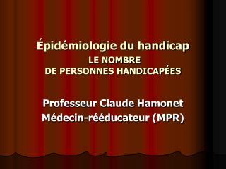 pid miologie du handicap  LE NOMBRE DE PERSONNES HANDICAP ES