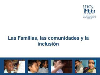 Las Familias, las comunidades y la inclusi n