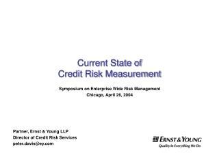 Peter O. Davis Partner, Ernst  Young LLP Director of Credit Risk Services peter.davisey