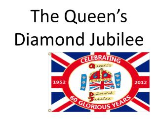 The Queen s Diamond Jubilee