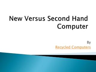 New Versus Second Hand Computer