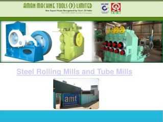 How To Use Steel Rolling Mills and Tube Mills