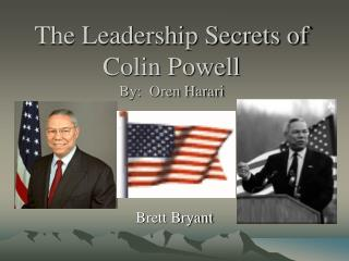 The Leadership Secrets of Colin Powell By:  Oren Harari