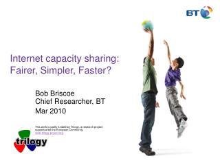 Internet capacity sharing: Fairer, Simpler, Faster