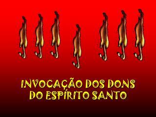 INVOCA  O DOS DONS DO ESP RITO SANTO