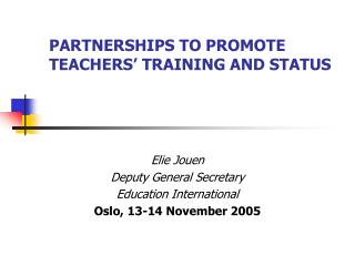 PARTNERSHIPS TO PROMOTE TEACHERS  TRAINING AND STATUS