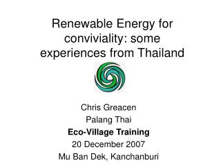 Renewable Energy for conviviality: some experiences from Thailand