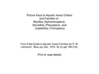 Picture Keys to Aquatic Insect Orders  and Families of : Mayflies Ephemeroptera,  Stoneflies Plecoptera, and  Caddisflie