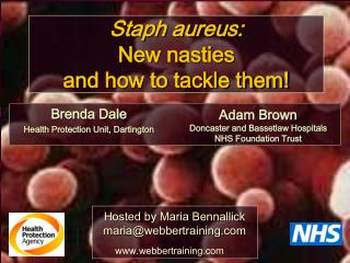 Staph aureus: New nasties and how to tackle them
