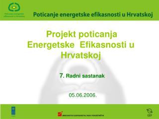 Projekt poticanja  Energetske  Efikasnosti u  Hrvatskoj