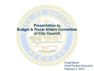 Presentation to Budget  Fiscal Affairs Committee of City Council