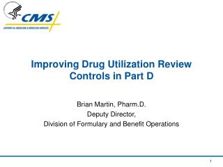 Improving Drug Utilization Review Controls in Part D