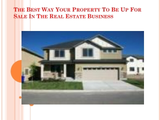 The Best Way Your Property To Be Up For Sale In The RE