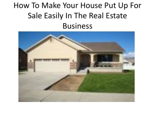 How To Make Your House Put Up For Sale Easily In The RE