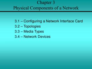 Chapter 3 Physical Components of a Network
