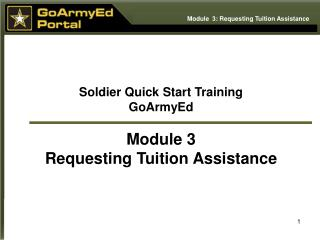 Soldier Quick Start Training GoArmyEd  Module 3 Requesting Tuition Assistance