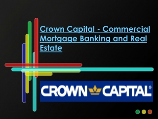 Crown Capital - Commercial Mortgage Banking and Real Estate