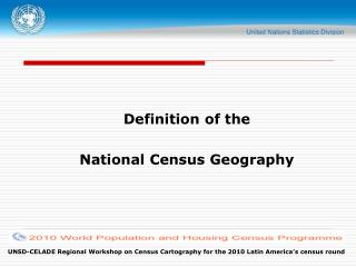 Definition of the    National Census Geography
