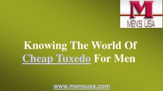 Knowing The World Of Cheap Tuxedo For Men