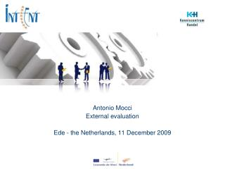 Antonio Mocci External evaluation  Ede - the Netherlands, 11 December 2009