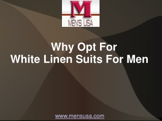 Why Opt For White Linen Suits For Men