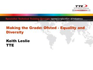 Making the Grade: Ofsted - Equality and Diversity   Keith Leslie TTE