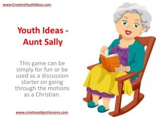 Youth Ideas - Aunt Sally