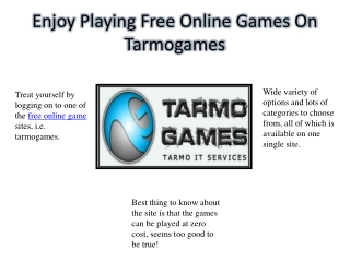 Enjoy Playing Free Online Games On Tarmogames