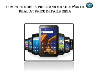 Compare Mobile Price And Make A Worth Deal At Price Details