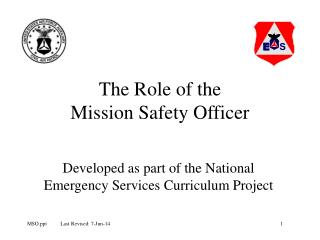 The Role of the  Mission Safety Officer